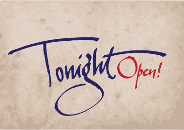 Hand made calligraphy in vector format - Tonight Open!