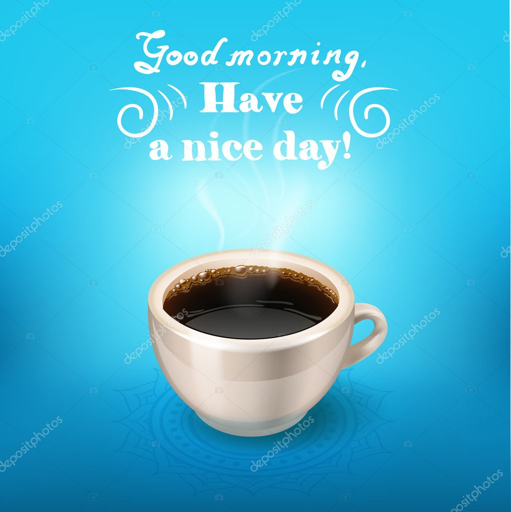 morning cup of coffee. Good morning, have a nice day — Stock Vector ...