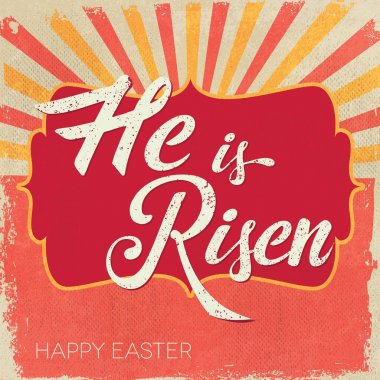 Easter card. He is Risen.
