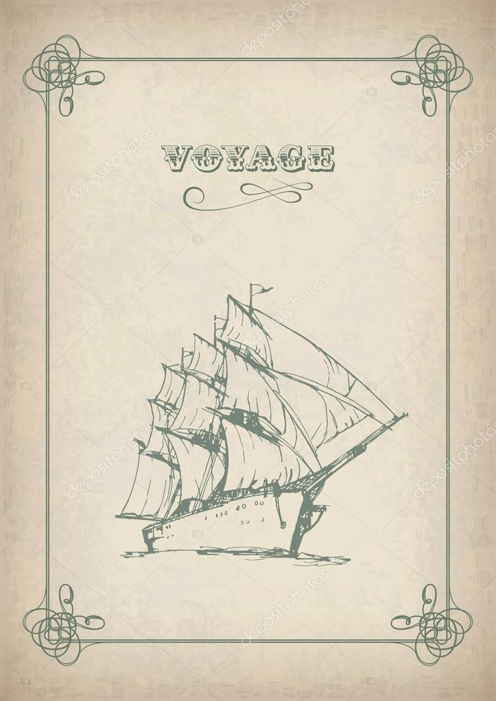 antique frame drawing. Vintage Sailboat Border Drawing On Old Paper. Travel Print Background  Picture With Artistic Hand Drawn Ship, Sails, Antique Frame And Text \ B