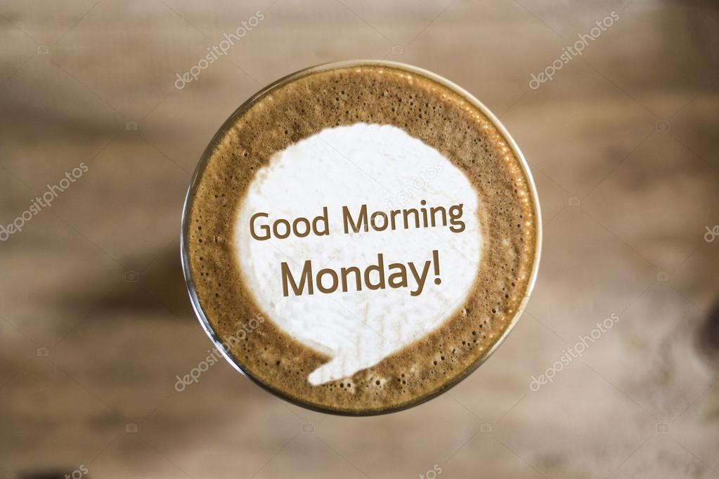 Good Morning Monday on Coffee latte art concept