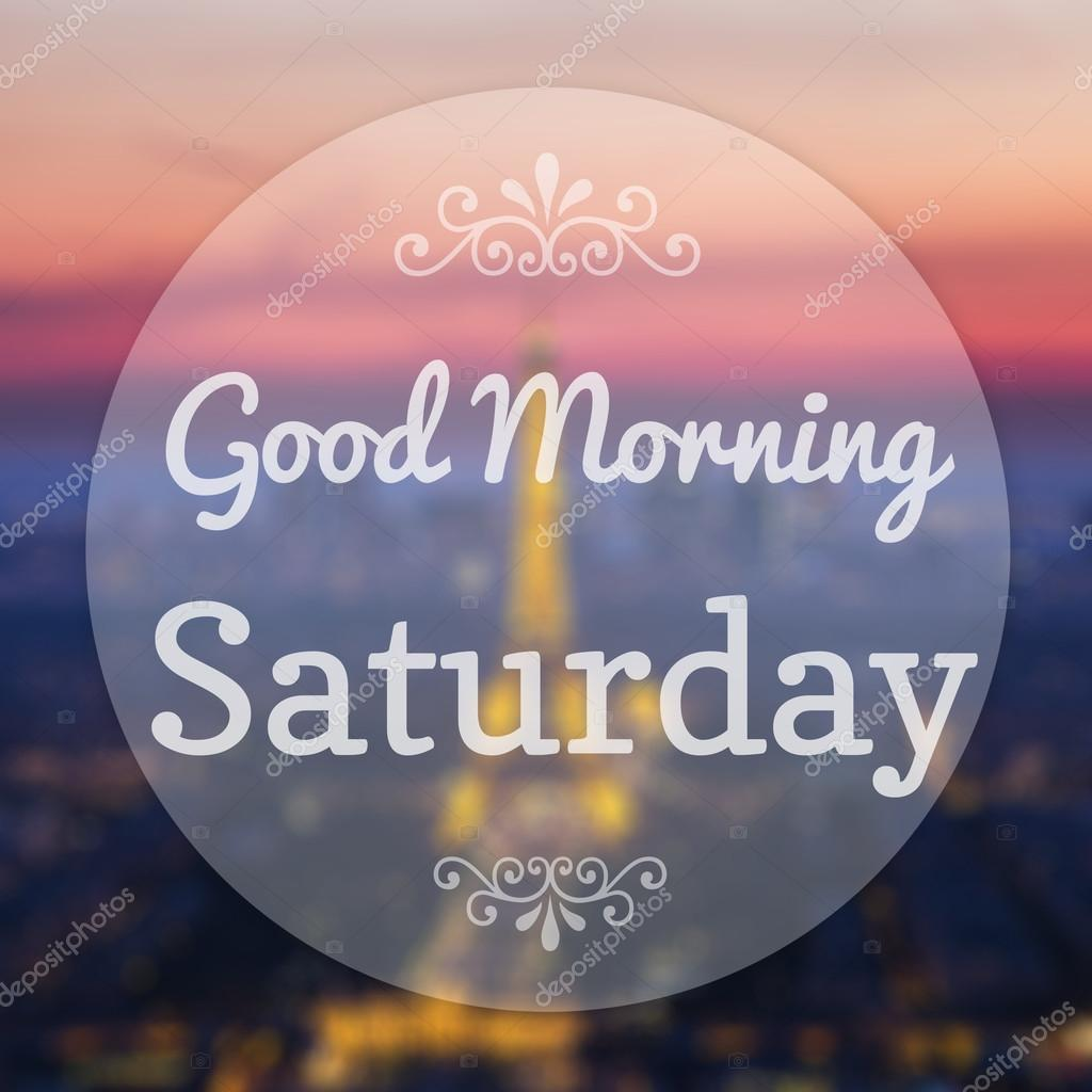 Good Morning Saturday On Eiffle Paris Blur Background Stock Photo