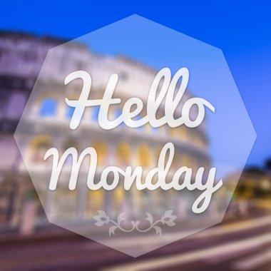 Good Morning Monday on blur background greeting card.