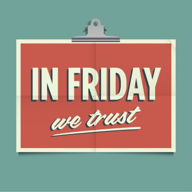 In friday we trust, folded poster. Retro vintage vector design.