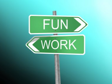 Signboard with fun and work word
