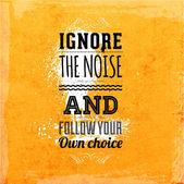 ignorovat hluk a a podle své vlastní volby