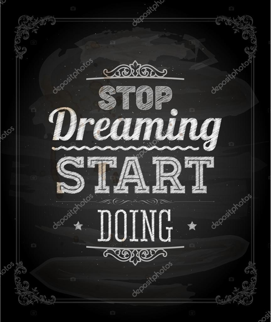 43+ Stop Dreaming Start Doing Image