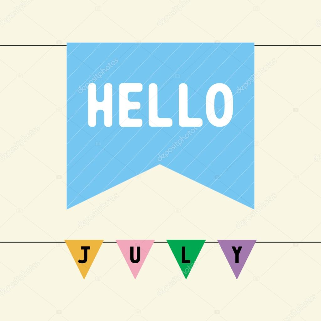 Hello July Card For Greeting. U2014 Vector By Gubgibgift