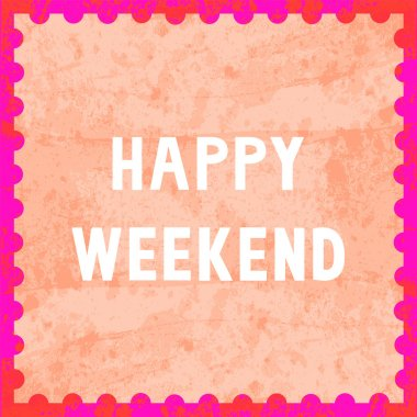 Happy weekend6