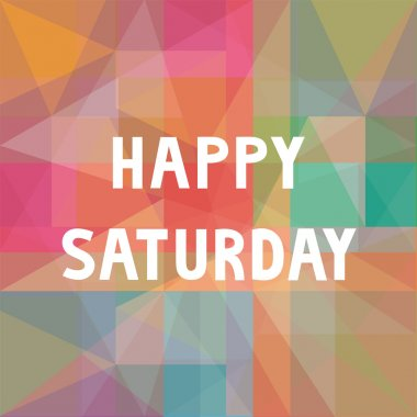Happy Saturday letters on colorful background. clip art vector