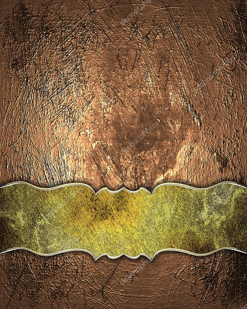 Old copper texture with grunge gilded name plate. Design template