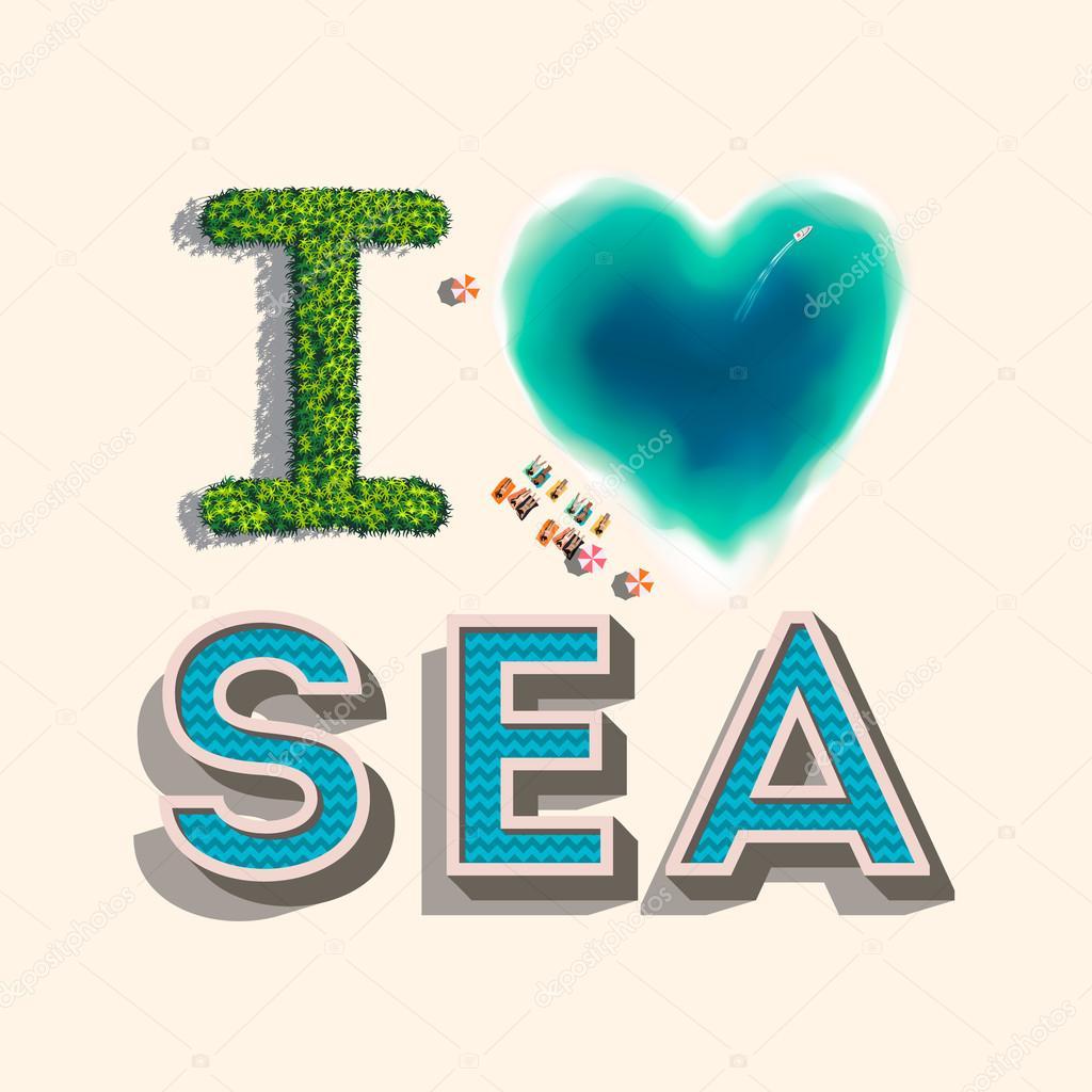 I love sea, vector illustration.