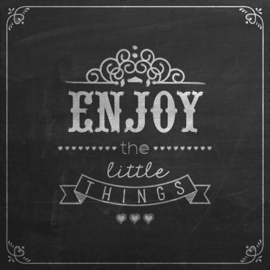 Enjoy The Little Things Quote On Blackboard