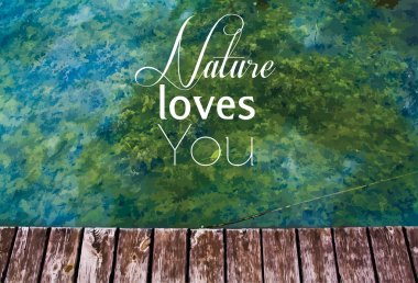 Nature loves you background