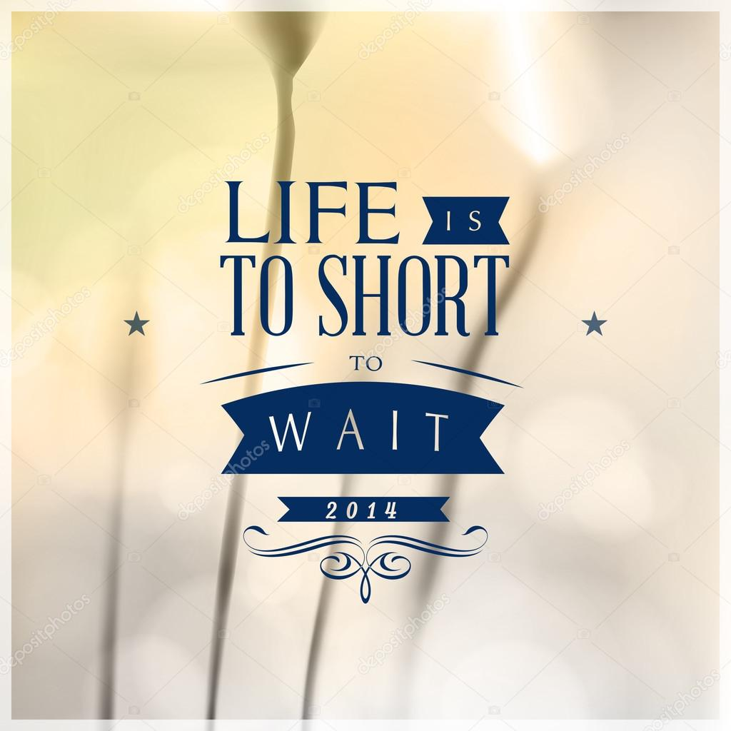 "Motivating Quotes Motivating Quotes "" Life Is To Short To Wait""  Stock Vector"