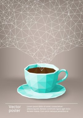 Poster with a polygonal cup of coffee. Vector illustration