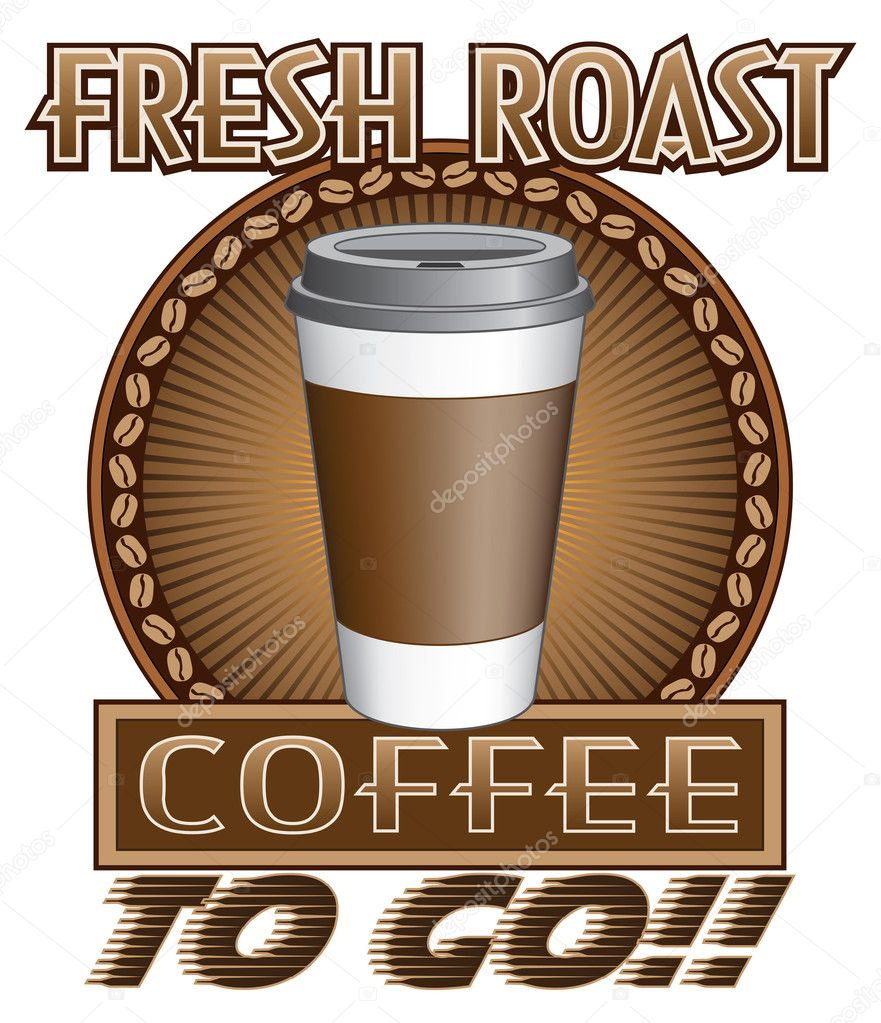 Coffee fresh roast to go stock vector awesleyfloyd for Coffee to go