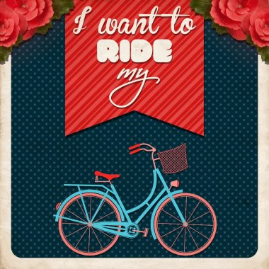 I Want to Ride My Bike, Retro Illustration Bicycle.