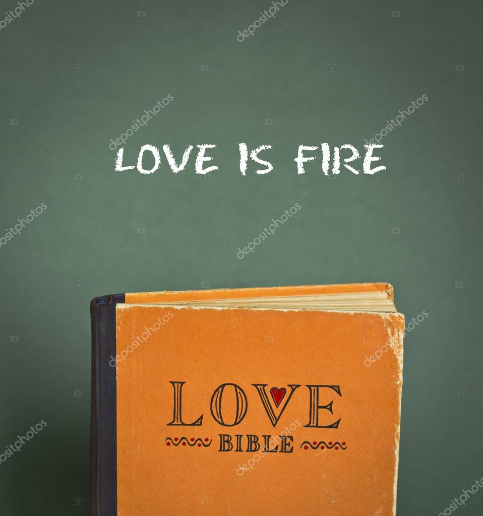 Love Is Fire Love Bible With Love Commandments Metaphors And