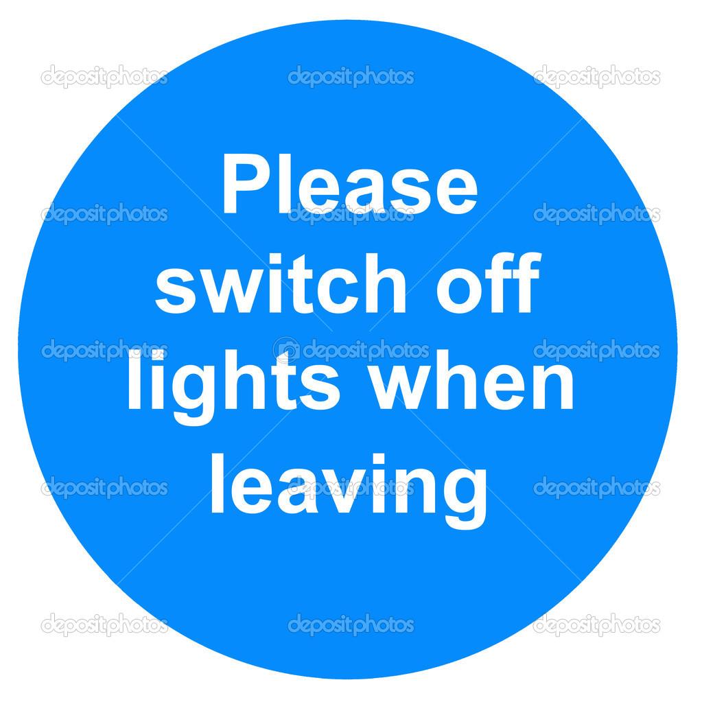 Bitte schalten Sie Lichter, wenn Sie Zeichen aus dem — Stockfoto ...