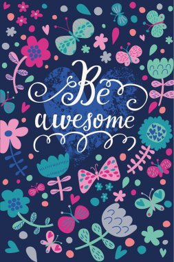 Be awesome - stylish floral card with butterflies