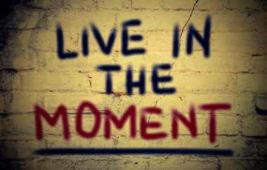 Live In The Moment Concept