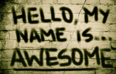 Hello My Name Is Awesome Concept