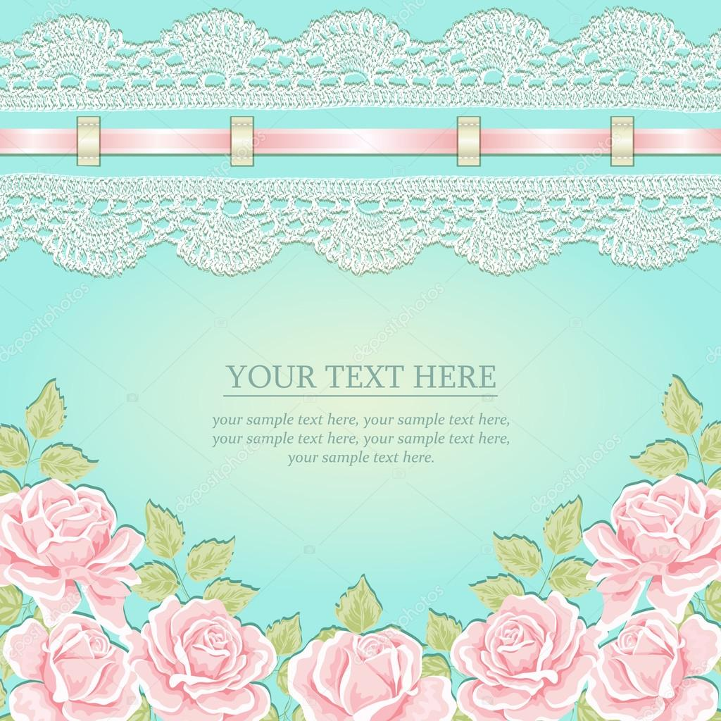 Vintage background with roses, ribbon, lace.