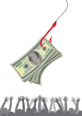 Money as a bait