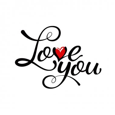 Love you - hand lettering, handmade calligraphy