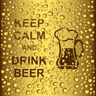 Beer drops and slogan keep calm and drink beer