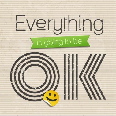 Everything is going to be OK - motivational saying, vector illustration