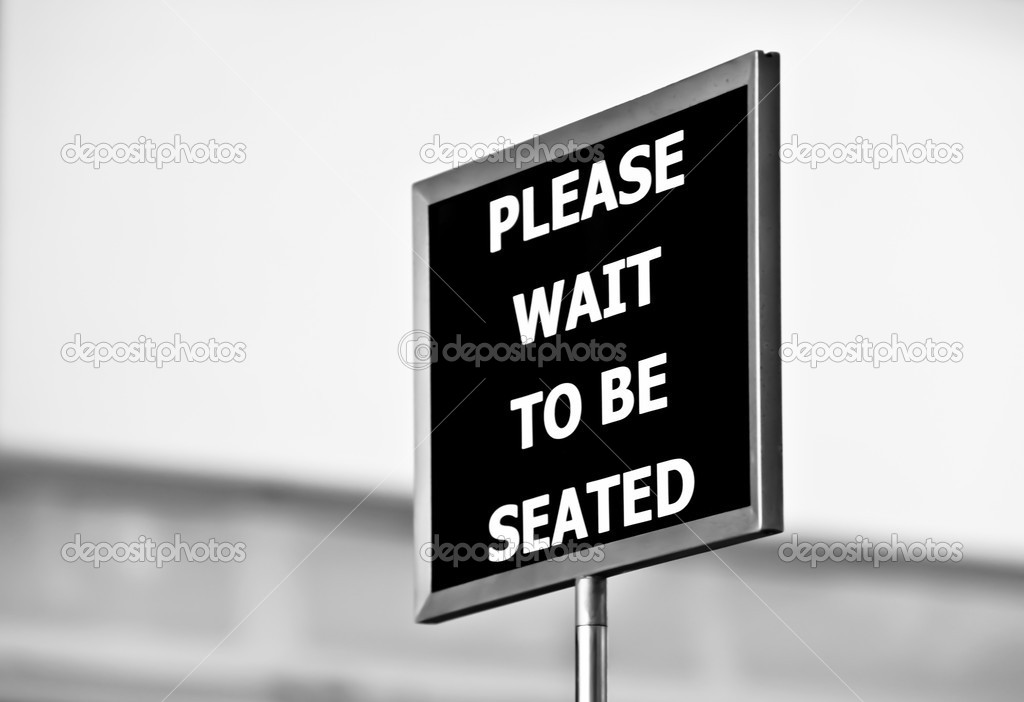 Please Wait To Be Seated Sign Stock Photo Renepi 35054403