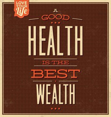 Vintage Template - Retro Design - Quote Typographic Background - A Good Health Is The Best Wealth