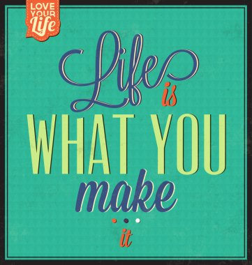 Vintage Template - Retro Design - Quote Typographic Background - Life Is What You Make It stock vector