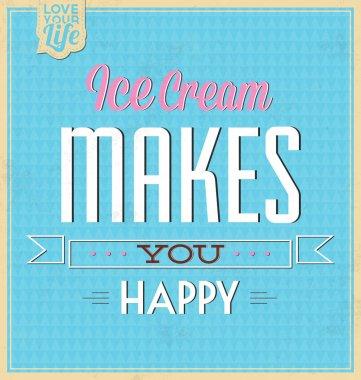 Vintage Template - Retro Design - Quote Typographic Background - Ice Cream Makes You Happy