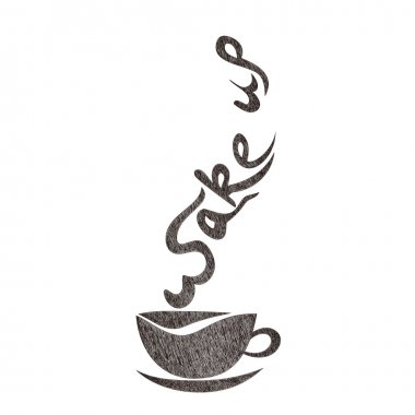 Good morning, wake up coffee cup hand drawing