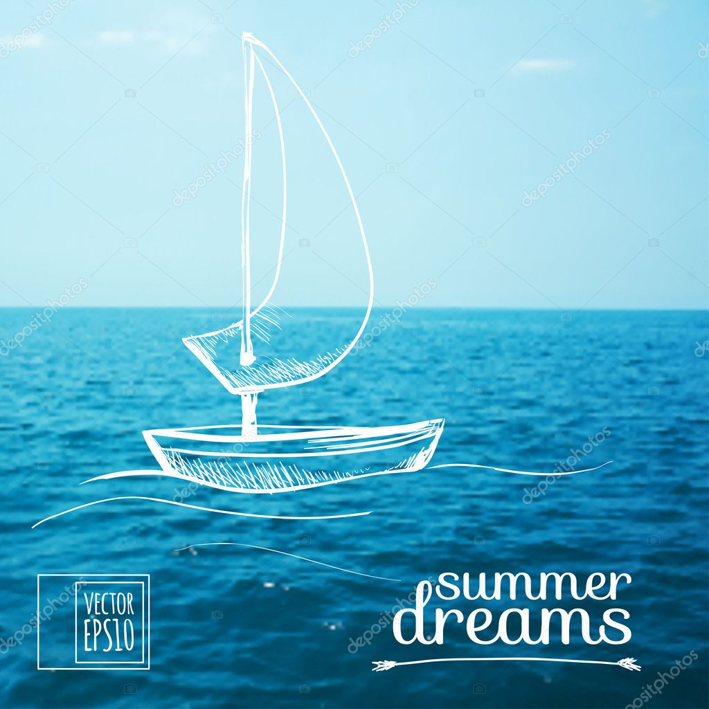 Sketch on summer dreams on the background images. Boat on the sea