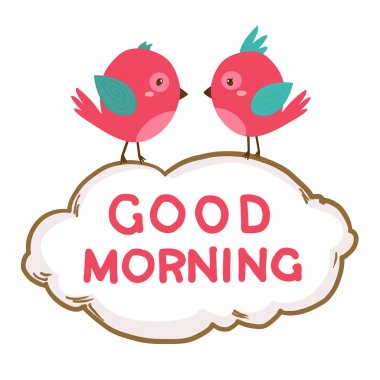 Cute pink birds say good morning. Vector illustration