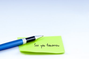 blue pen and see you tomorrow note