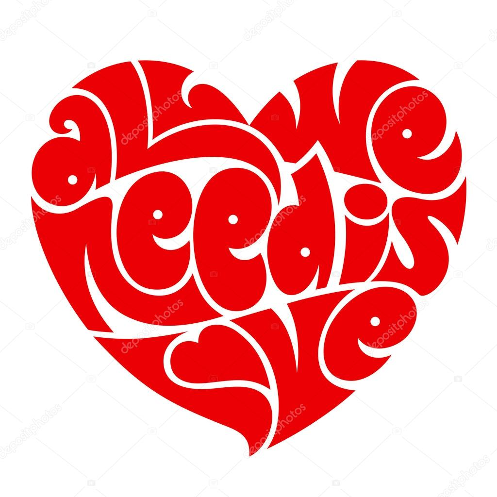 Heart typography, lettering. All we need is love. stock vector