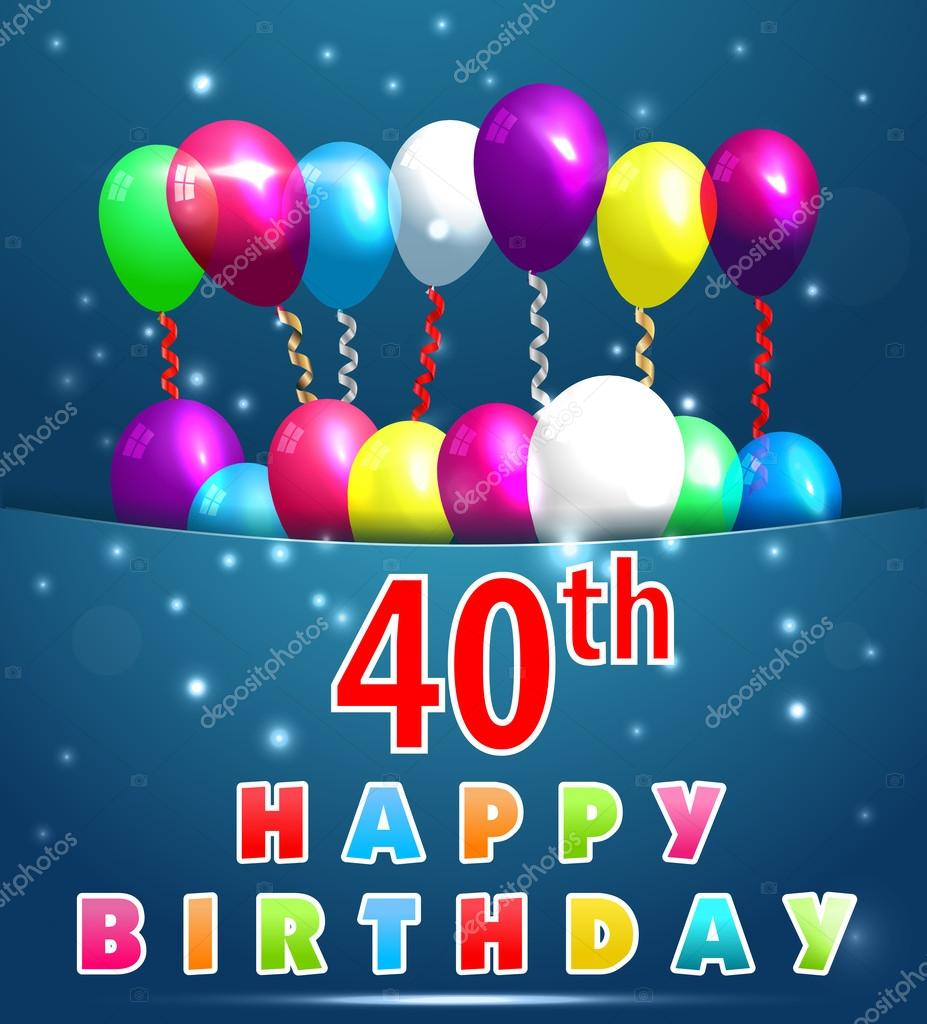 40 Year Happy Birthday Card with balloons and ribbons 40th – Happy 40th Birthday Card