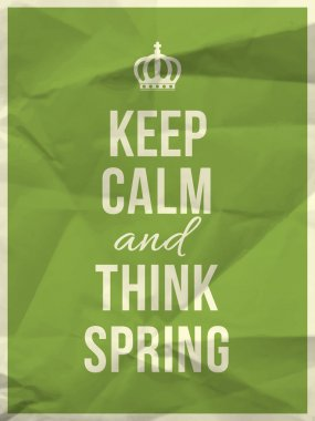 Keep calm and thing spring quote