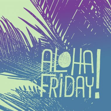 ALOHA FRIDAY! - quote