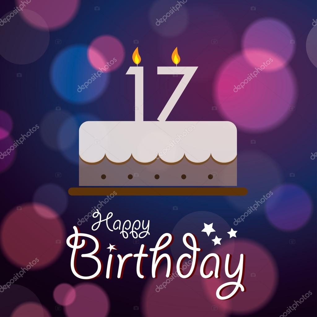 Happy 17th Birthday - Bokeh Vector Background with cake.