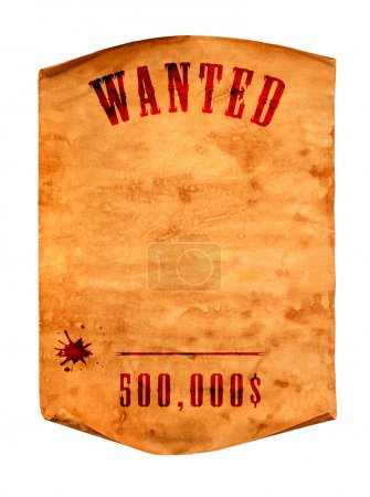 Wanted dead or alive.