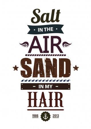 Illustration pour Typographie estivale. Citation populaire d'été 'Salt in the air. Du sable dans mes cheveux. Illustration vectorielle . - image libre de droit