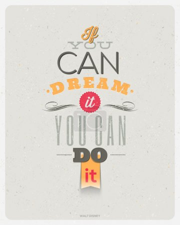 "Motivating Quotes by Walt Disney - ""If you can dream it, you can do it"" - Typographical vector design"