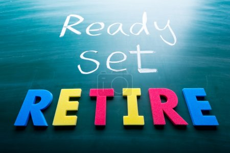 Photo for Ready, set, retire! Colorful conceptual words on blackboard. - Royalty Free Image