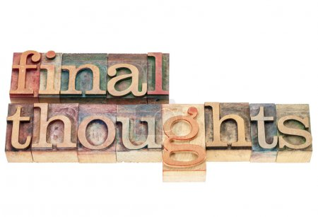 Final thoughts in wood type